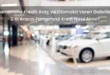 Tamamına Kredili Araç Ve Otomobil Veren Galeriler