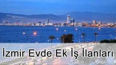 İzmir Evde Ek İş İlanları Evlere Ek İş Veren Firmalar Şirketler