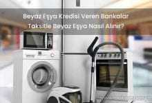 Beyaz Eşya Kredisi Veren Bankalar (TAKSİTLE BEYAZ EŞYA)