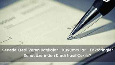 Senetle Kredi Veren Bankalar Kuyumcular Finans Şirketleri 2019