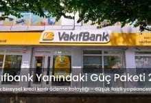 Vakıfbank Kredi Borç Yapılandırma Yanındaki Güç Paketi 2019