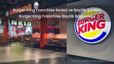 Burger King Franchise Bedeli ve Bayilik Şartları 2019