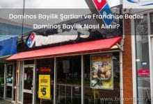 2019 Dominos Bayilik Şartları ve Franchise Bedeli