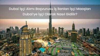 Dubai İşçi Alımı Başvurusu İş İlanları İşçi Maaşları 2019