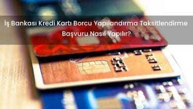 İş Bankası Kredi Kartı Borcu Yapılandırma Taksitlendirme