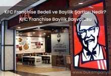 2019 KFC Franchise Bedeli ve Bayilik Şartları Nedir?