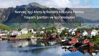 Norveç Göçmen İşçi Alımı Başvurusu Maaşları Yaşam Şartları
