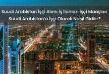 Suudi Arabistan İşçi Alımı İş İlanları İşçi Maaşları 2019