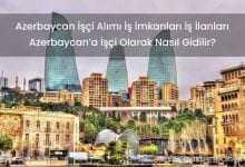 Azerbaycan İşçi Alımı İş İmkanları İş İlanları 2019