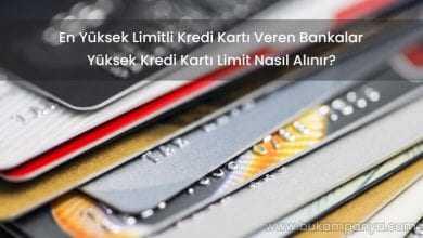 En Yüksek Limitli Kredi Kartı Veren Bankalar 2019