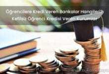 Öğrencilere Kredi Veren Bankalar (7 BANKA BAŞVURU)