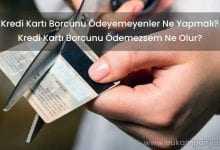 Kredi Kartı Borcunu Ödemezsem Ne Olur?